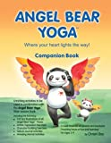 Angel Bear Yoga Companion Guide, Christi Eley, 0978906012