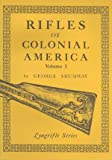 Rifles of Colonial America, Shumway, George, 0873871081
