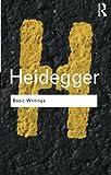 Basic Writings: Martin Heidegger (Routledge Classics)