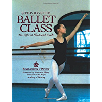 Step-By-Step Ballet Class: An Illustrated Guide to the Official Ballet Syllabus book cover