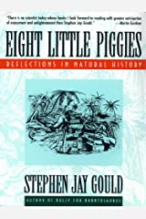 Eight Little Piggies: Reflections in Natural History (Norton Paperback) Kindle Edition