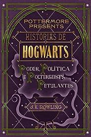 Histórias de Hogwarts: poder, política e poltergeists petulantes (Pottermore Presents - Português do Brasil Li