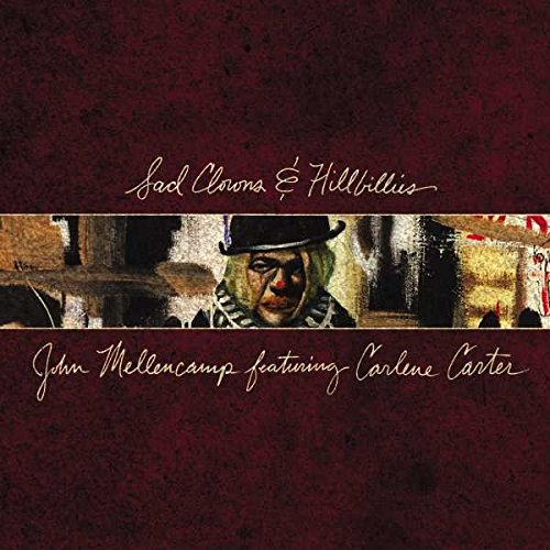 CD : John Mellencamp - Sad Clowns & Hillbillies