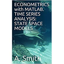 ECONOMETRICS with MATLAB. TIME SERIES ANALYSIS: STATE SPACE MODELS