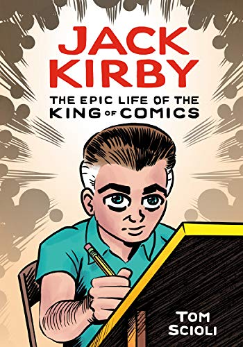 Book Cover: Jack Kirby: The Epic Life of the King of Comics