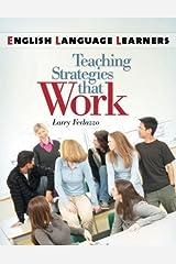 English Language Learners: Teaching Strategies that Work Kindle Edition