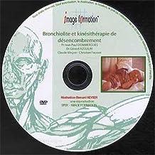 Bronchiolite et kinésithérapie de désencombrement (1DVD)