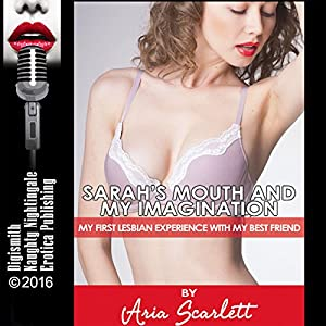 Sarah's Mouth and My Imagination Audiobook
