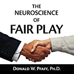 The Neuroscience of Fair Play: Why We (Usually) Follow the Golden Rule | Donald W. Pfaff, Ph.D.