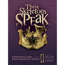 Their Skeletons Speak: Kennewick Man and the Paleoamerican World (Exceptional Social Studies Title for Intermediate Grades)