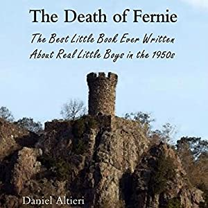 The Death of Fernie: The Best Little Book Ever Written About Real Little Boys in the 1950s Audiobook