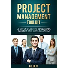 Project Management Toolkit: Executive Risk Conversations: A quick guide to successful executive conversations