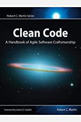 Clean Code: A Handbook of Agile Software Craftsmanship (Robert C. Martin Series) Kindle Edition