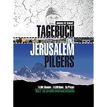 Tagebuch eines Jerusalempilgers 2: 14.000 Kilometer - 14.000 Hunde - Ein Priester.: Von Jerusalem zurück nach Liechtenstein (German Edition)