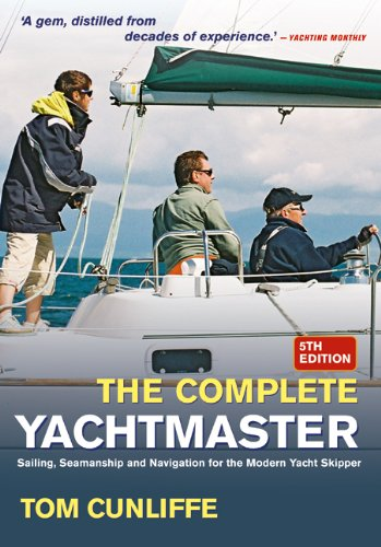 Complete Yachtmaster: Sailing, Seamanship and Navigation for the Modern Yacht Skipper: Amazon.es: Cunliffe, Tom: Libros en idiomas extranjeros