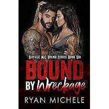 Bound by Wreckage (Ravage MC Bound Series Book 6)