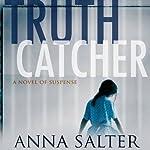 Truth Catcher: A Novel | Anna Salter