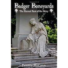 Badger Boneyards: The Eternal Rest of the Story