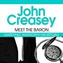 Meet the Baron: The Baron Series, Book 1 Audiobook by John Creasey Narrated by Carl Prekopp
