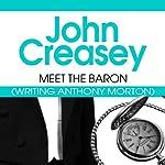 Meet the Baron: The Baron Series, Book 1 | John Creasey
