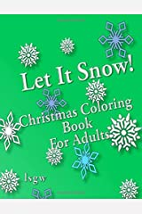 Let It Snow!: Christmas Coloring Book for Adults Paperback