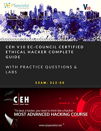 CEH v10 EC-Council Certified Ethical Hacker Complete Training Guide with Practice Questions & Labs Exam 312-50 [Specialist, IP] (Tapa Blanda)