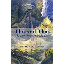 This and That: The Lost Stories of Emily Carr