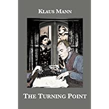 The Turning Point: Thirty-Five Years in this Century, the Autobiography of Klaus Mann