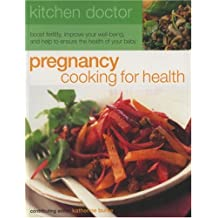 Kitchen Doctor: Pregnancy Cooking for Health