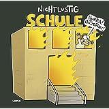 NICHTLUSTIG - Schule
