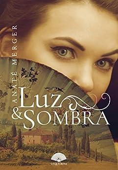 Luz e Sombra (Portuguese Edition) by [Merger, Anaté]