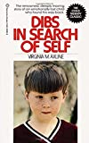 img - for Dibs in Search of Self: The Renowned, Deeply Moving Story of an Emotionally Lost Child Who Found His Way Back book / textbook / text book