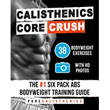 Calisthenics: Core CRUSH: 38 Bodyweight Exercises | The #1 Six Pack Bodyweight Training Guide