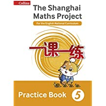 Shanghai Maths – The Shanghai Maths Project Practice Book Year 5: For the English National Curriculum