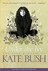 Under The Ivy - The Life And Music Of Kate Bush (Soft Back)