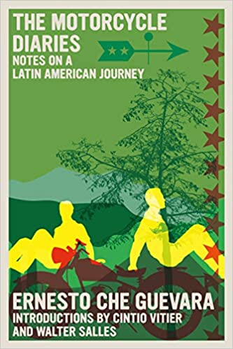 The Motorcycle Diaries Notes On A Latin American Journey By Ernesto Che Guevara