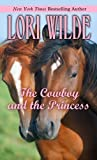The Cowboy and the Princess, Lori Wilde, 1410450546