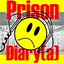 Prison Diary(a): A San Quentin Comedy, Kinda Audiobook by Joey Reghitto Narrated by Joey Reghitto