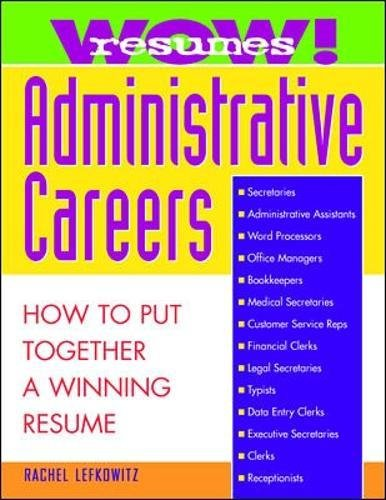 resumes for administrative careers how to put together a winning resume rachel lefkowitz 9780070371026 amazoncom books
