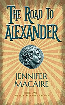 The Road to Alexander by [Macaire, Jennifer]