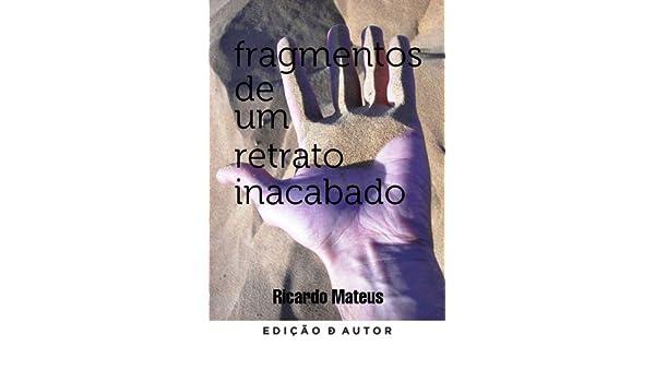 Fragmentos de um retrato inacabado (Portuguese Edition)