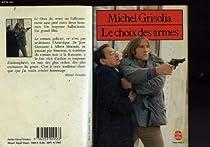 Le choix des armes par Grisolia