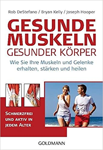 Gesunde Muskeln - gesunder Körper: Wie Sie Ihre Muskeln und Gelenke ...