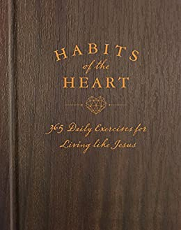 Habits of the Heart: 365 Daily Exercises for Living like Jesus by [Butler, Katherine J.]