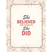 She Believed She Could So She Did: Quote journal for girls Notebook Composition Book Inspirational Quotes (8.5...