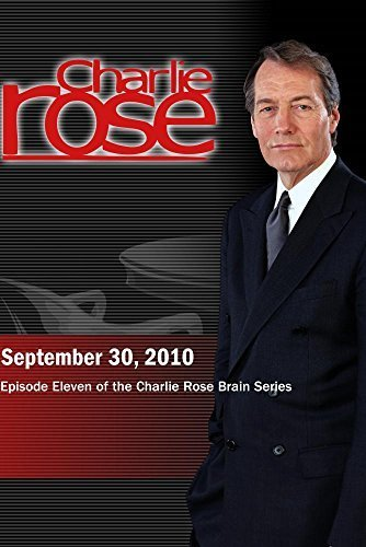 Charlie Rose: Brain Series Episode Eleven (September 30, 2010) by