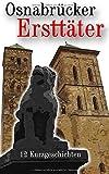 img - for Osnabr??cker Erstt??ter: 12 Kurzgeschichten by Martin Witte (2015-11-04) book / textbook / text book