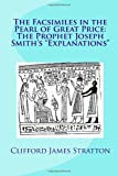 """The Facsimiles in the Pearl of Great Price: The Prophet Joseph Smith's """"Explanations"""": The Facsimiles"""