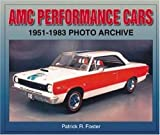 AMC Performance Cars,1951-1983, Patrick R. Foster, 1583881271
