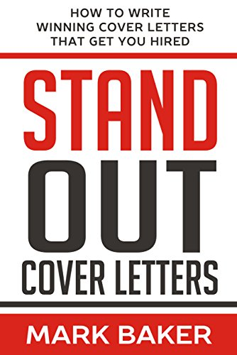 Stand Out Cover Letters: How To Write Winning Cover Letters That Get You  Hired By  Winning Cover Letters